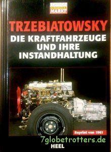 Trzebiatowsky - Die Kraftfahrzeuge und ihre Instandhaltung