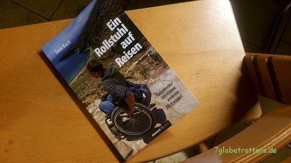 Sven Koch: Ein Rollstuhl auf Reisen. Südamerika aus einem anderen Blickwinkel. Aus dem Iglhaut-Sprinter.